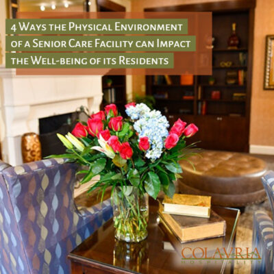 4 Ways the Physical Environment of a Senior Care Facility can Impact the Well-being of its Residents