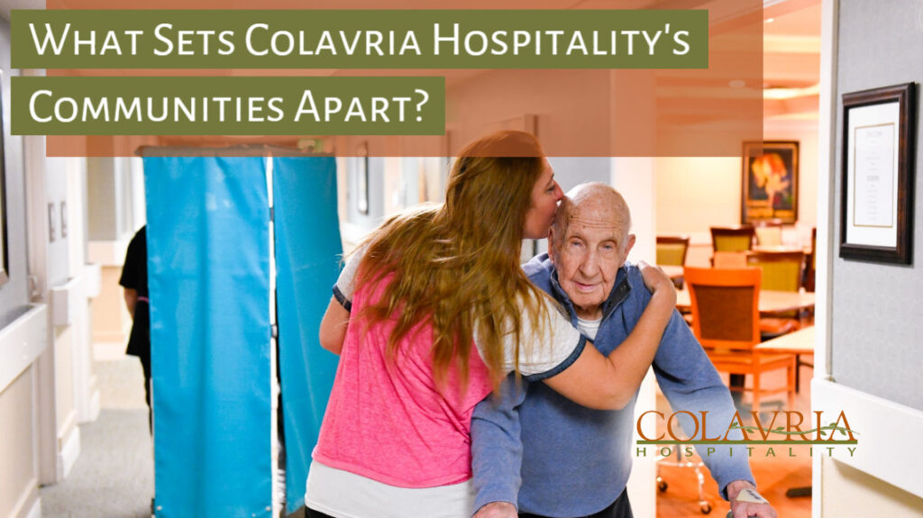 7 Things That Set Colavria Hospitality's Communities Apart from Other Senior Care Facilities